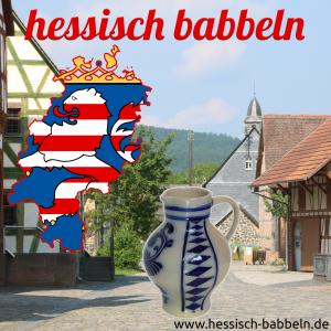 hessisch babbeln - Hessen touristisch entdecken
